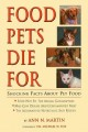 Go to record Food pets die for : shocking facts about pet food