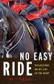 Go to record No easy ride : reflections on my life in the RCMP