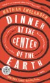 Go to record Dinner at the center of the earth : a novel