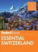 Go to record Fodor's essential Switzerland.