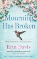 Go to record Mourning has broken : love, loss and reclaiming joy
